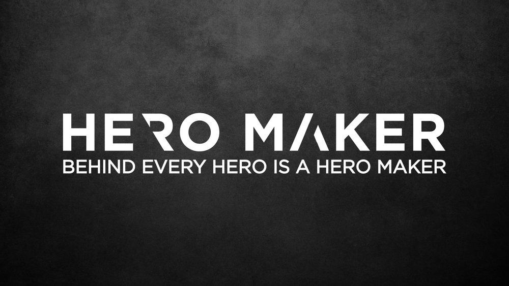 Hero Maker    5/20/18 - 6/17/18