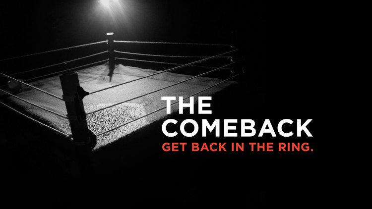The Comeback   1/7/18 - 2/11/18