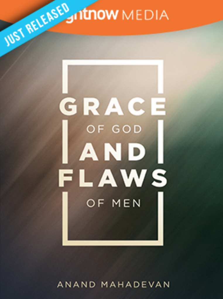 Grace of God and Flaws • Anand Mahadevan - In this Bible study based on his book, Anand Mahadevan takes a fresh, true perspective on the lives of these three heroes and their many failures that will leave you captivated by the beauty, patience, and transforming power of God's grace.
