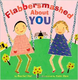 Flabbersmashed About You  2013 Charlotte Zolotow Award -- Picture Book Text (Honor Book)