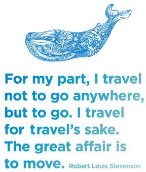 """Te Mana Travels quote... """"For my part, I travel not to go anywhere, but to go. I travel for travel's sake. The great affair is the move."""" By Robert Louis Stevenson"""