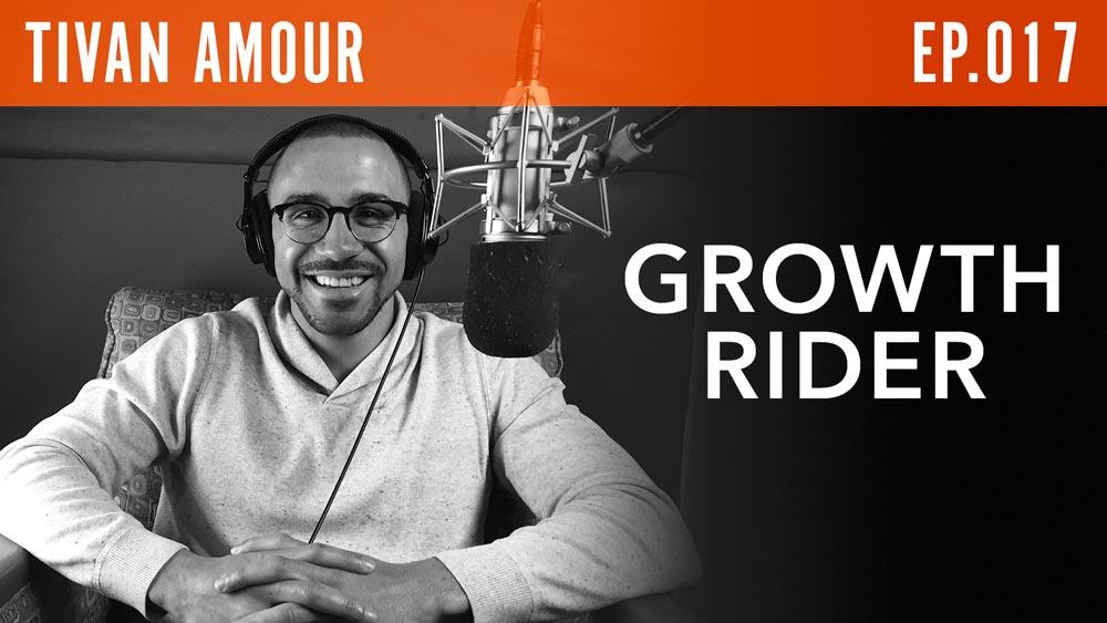 "Tivan Amor  ""Growth Rider"""