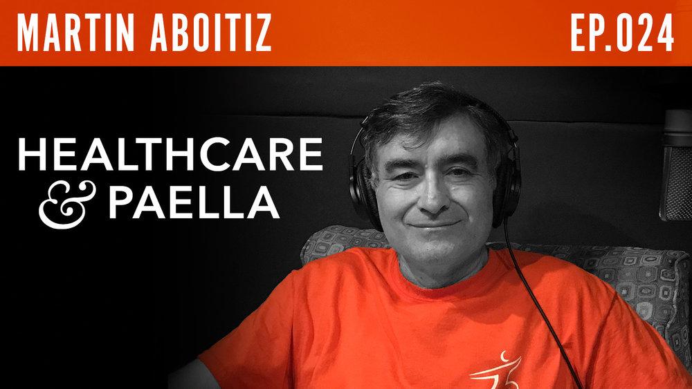 "Martin Aboitiz  ""Healthcare & Paella"""