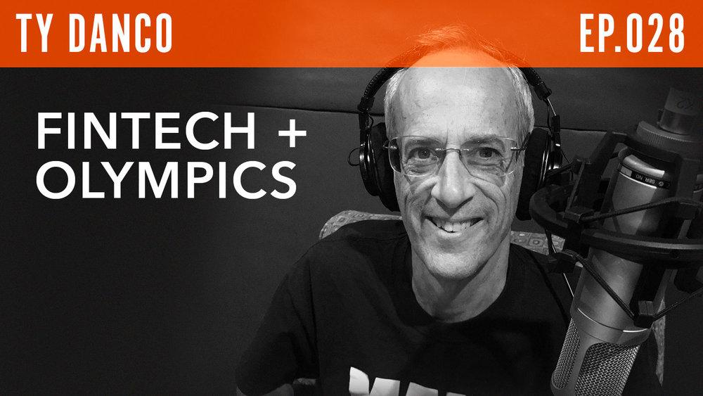 "Ty Danco  ""FinTech + Olympics"""