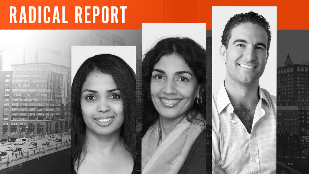 Radical Report I  Radhika Dutt, Nidhi Aggarwal, Geordie Kaytes