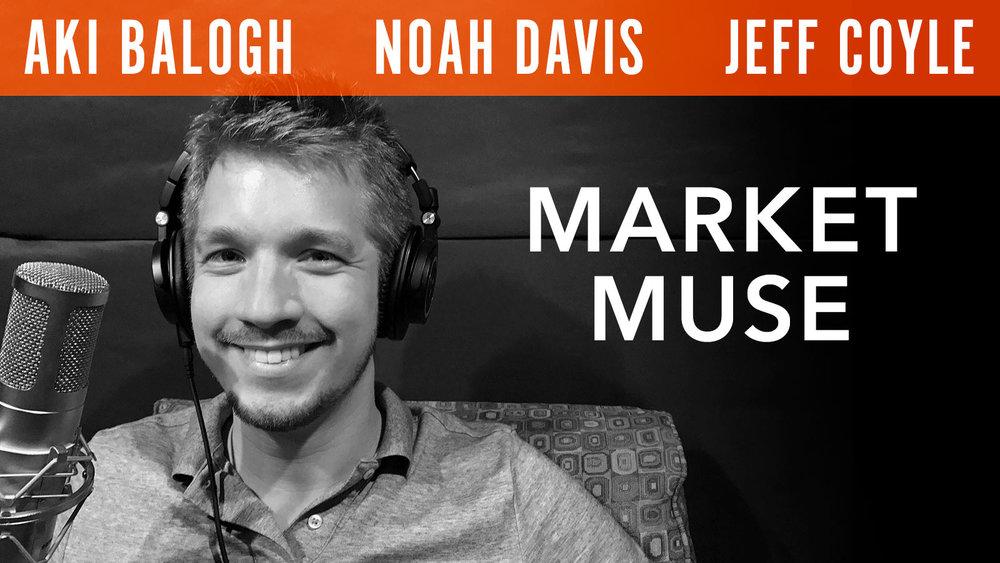 Aki Balogh, Noah Davis & Jeff Coyle  Market Muse