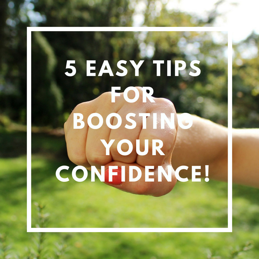 5 EASY Tips for Boosting Your Confidence!.jpg