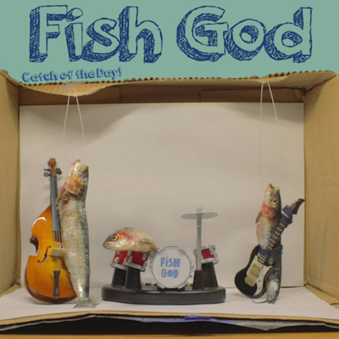 Catch of the Day EP by Fish God (2014)