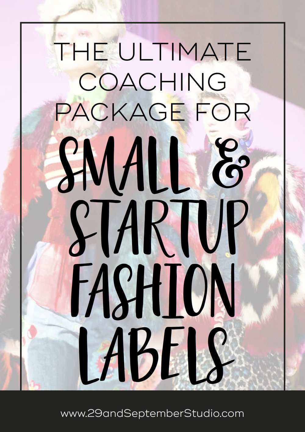 The ultimate coaching package for small businesses and startup fashion labels, from 29andSeptember Studio
