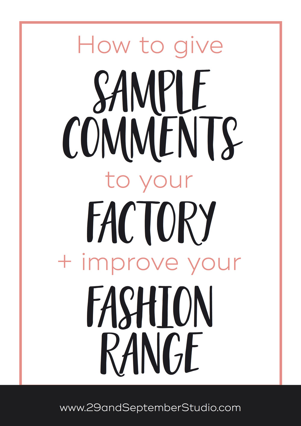 How to give sample comments to your factory + perfect your fashion range. 29andSeptember Studio