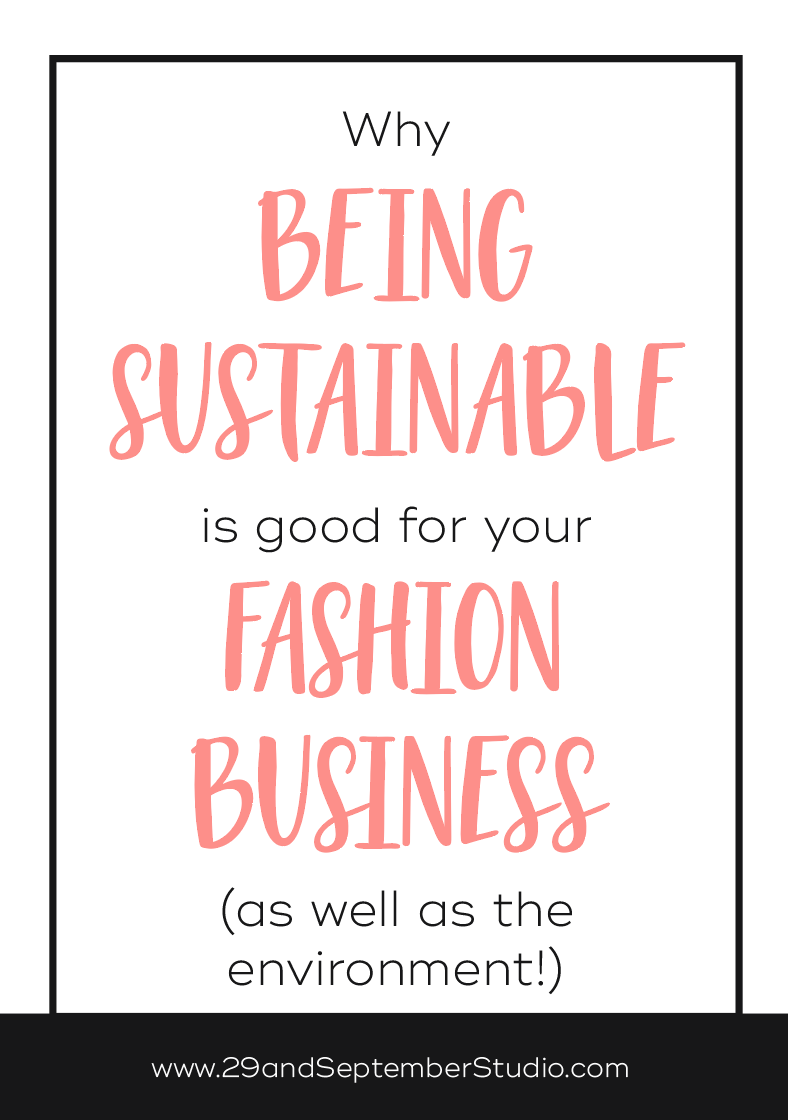 Why being sustainable is good for your fashion business