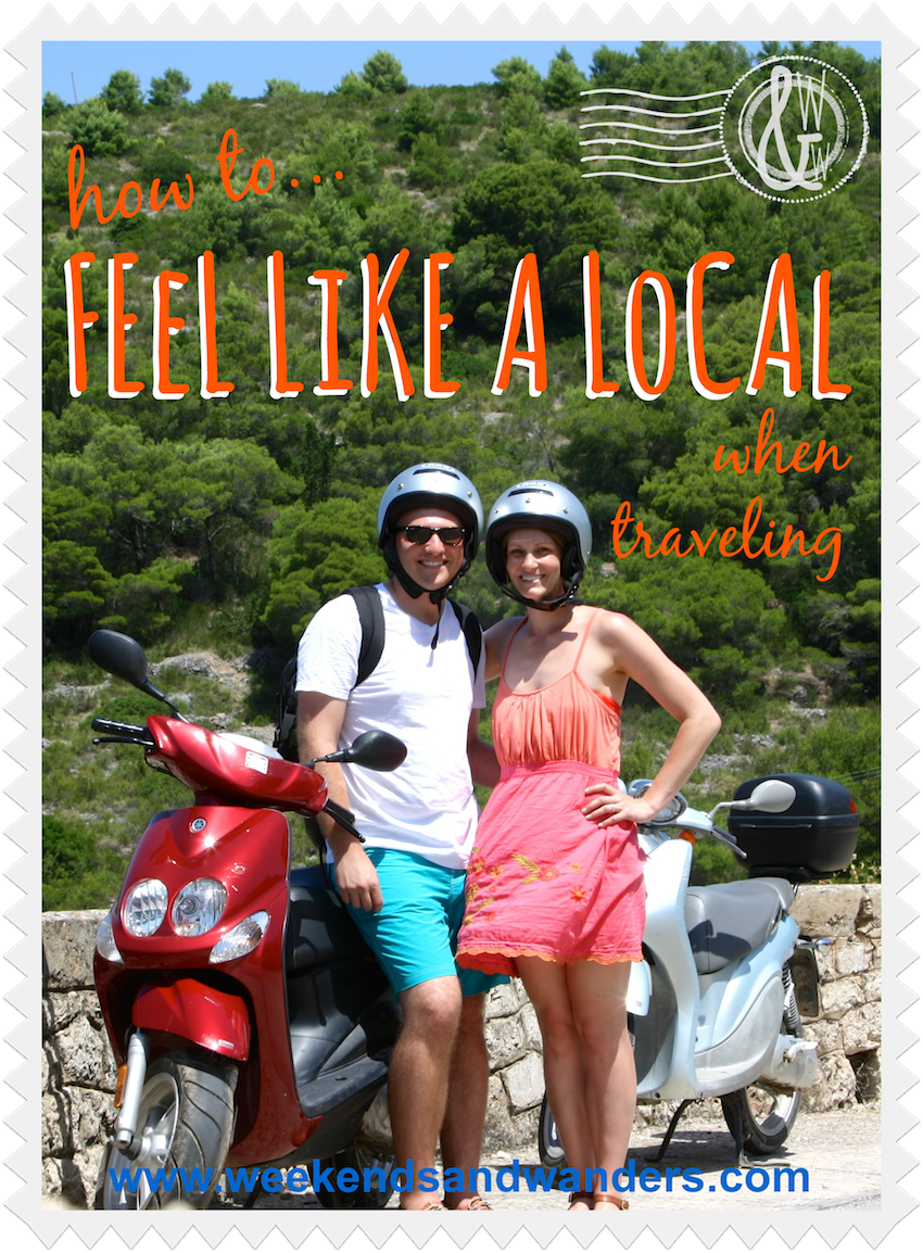 Trusting the locals will make you FEEL like a local!