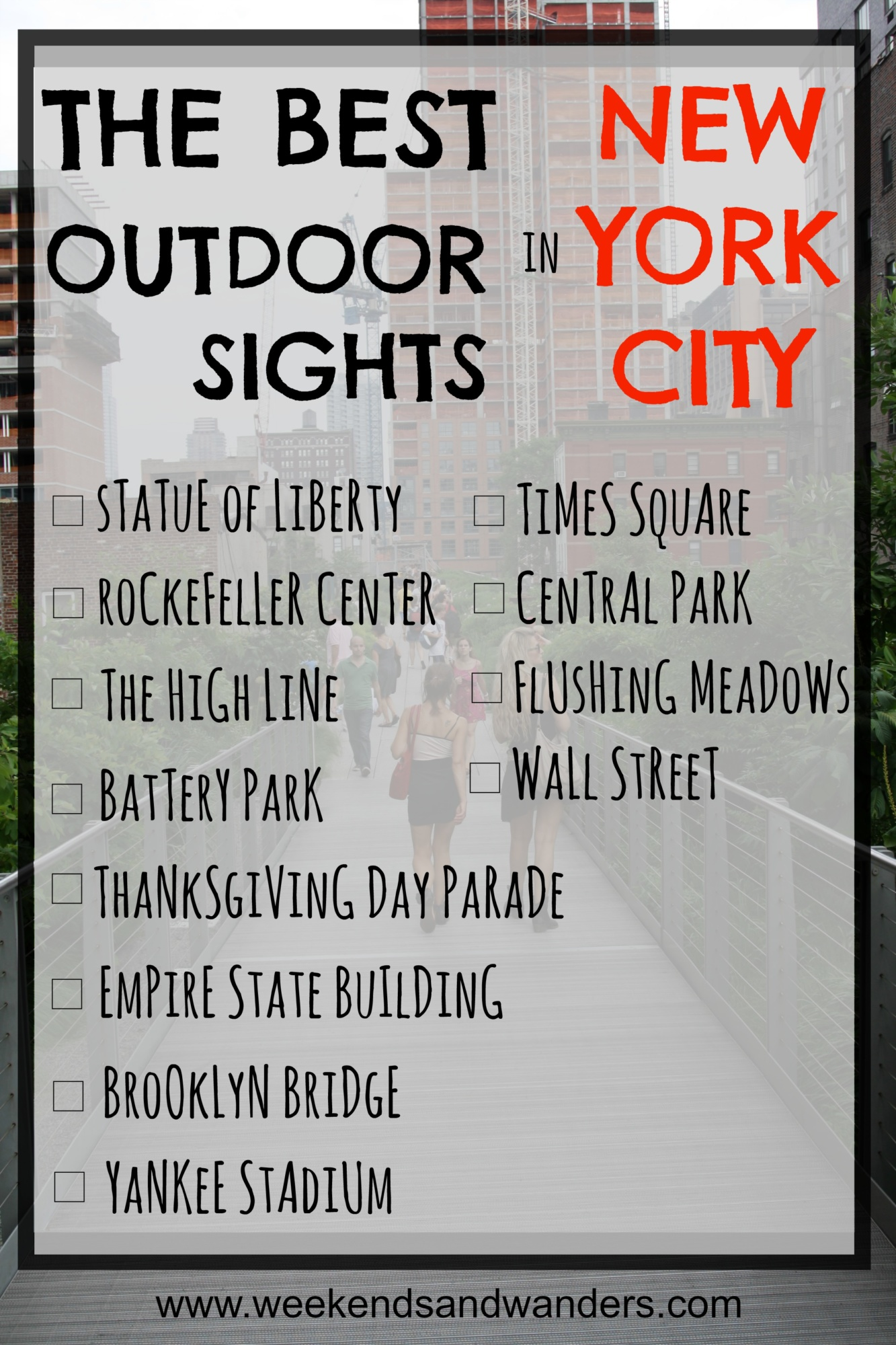 Explore all of our favorite New York City outdoor sights, and add a few of your own! Download our checklist at www.weekendsandwanders.com