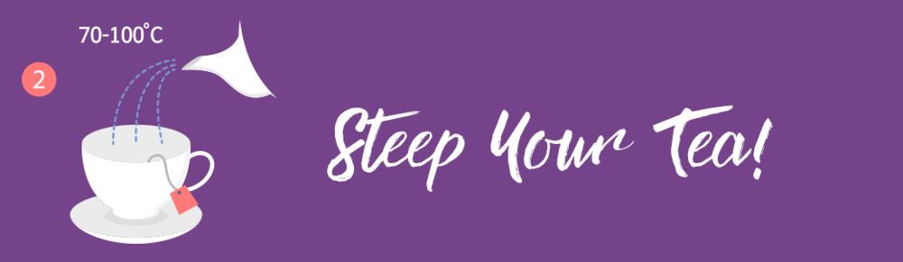 Steep Your Tea