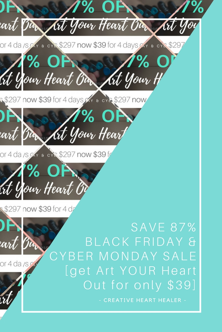BLACK FRIDAY CYBER MONDAY SALE - GET 87% OFF ART YOUR HEART OUT