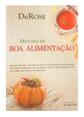 """O livro do Prof. DeRose """"Método de Boa Alimentação"""" é um best-seller obrigatório para aprofundar a alimentação sem carnes."""