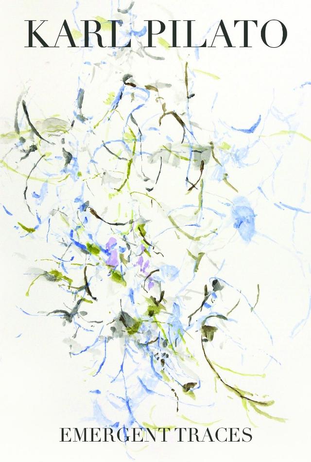 Karl Pilato - Emergent Traces -11/14/15 - 1/2/16