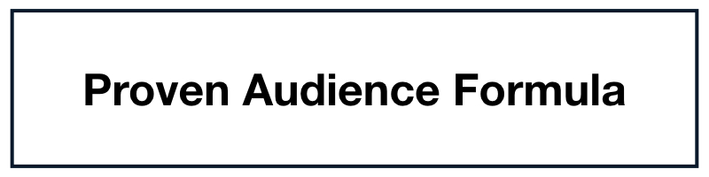 Proven Audience Formula