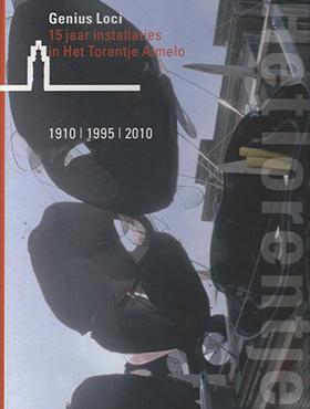 2009, Genius Loci ISBN 978-90-813853-3-6 © Stichting Het Torentje, Almelo