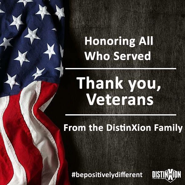 """Be strong and courageous. Do not be frightened, and do not be dismayed, for the LORD your God is with you wherever you go."" - Joshua 1:9 The DistinXion Family wants to thank all who have served or are currently serving. We hope you had a great weekend! #bepositivelydifferent"