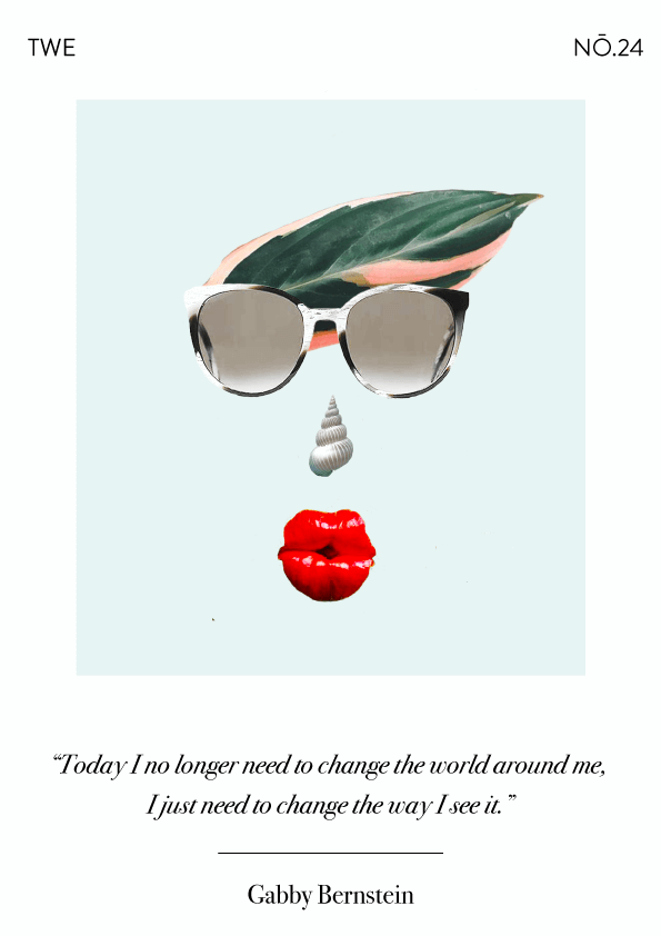 TWE No. 24 by Phylleli // Today I no longer need to change the world around me, I just need to change the way I see it. - Gabby Bernstein #design #graphicdesign #typography #selfdevelopment #selflove #selfcare #gabbybernstein #luckybitch #chillpreneur