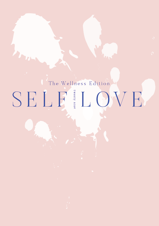 The Wellness Edition No. 29 // Self Love #design #typography #graphicdesign #branding #selflove #selfcare #mentalillness