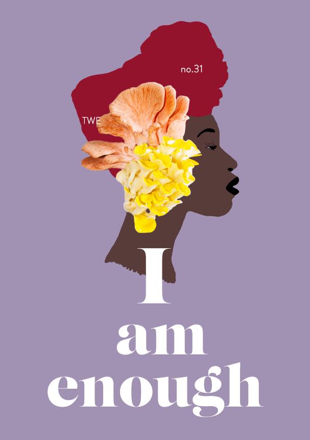 TWE NO.31 // I am enough (Phylleli) #design #illustration #selflove #selfcare #selfworth #designblog #tyography