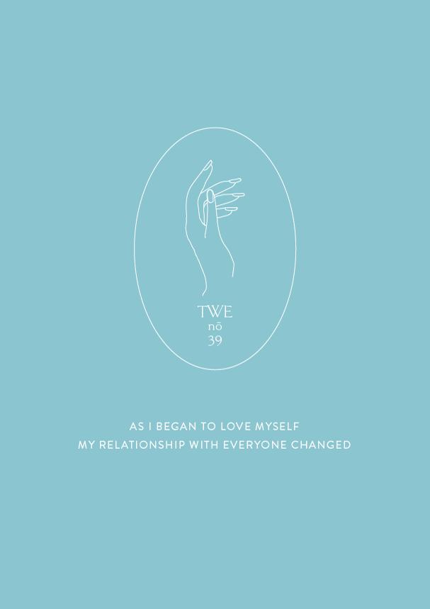 TWE NO.39 // As I began to love myself my relationship with everyone changed (Phyllei) #selflove #selfcare #selfrespect #designblog #wellnessblog #selfcareblog #branding #identiydesign #illustration #minimalism #thewellnessedition