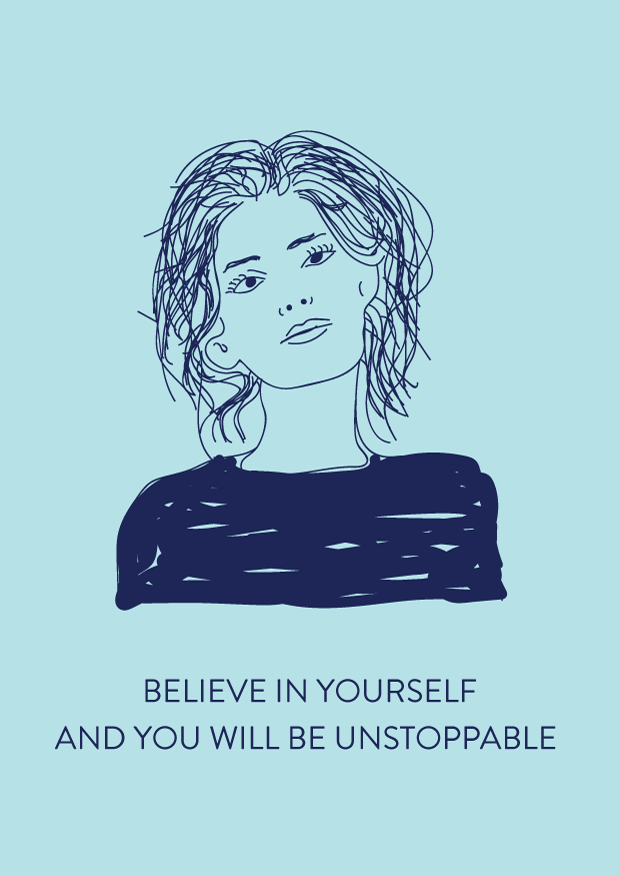 Believe in yourself and you will be unstoppable // Design and Self-Care Blog (Phylleli)