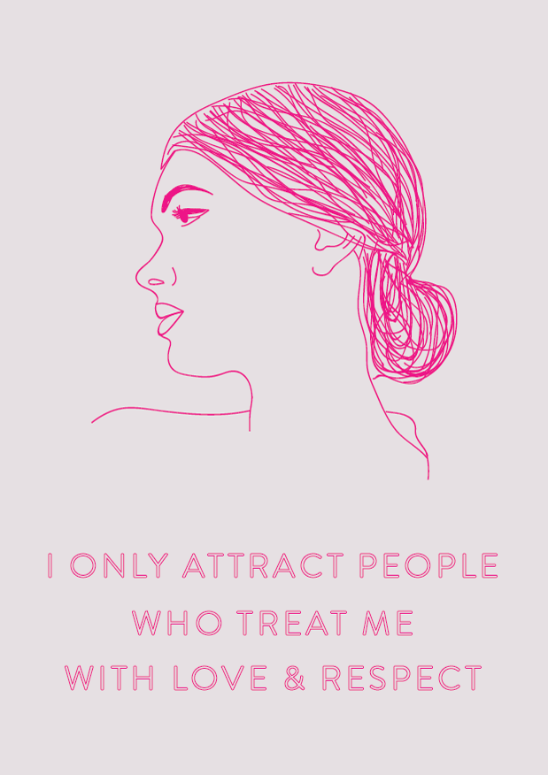 I only attract people who treat me with love & respect // Phylleli (Design Studio and Self-Care Blog)