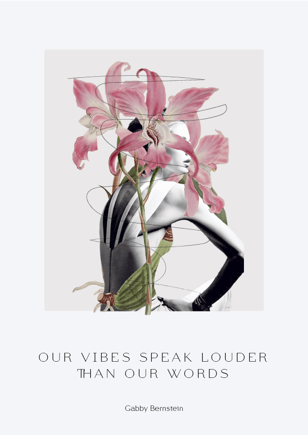 our vibes speak louder than words - gabby bernstein // affirmations (phylleli design studio and blog)