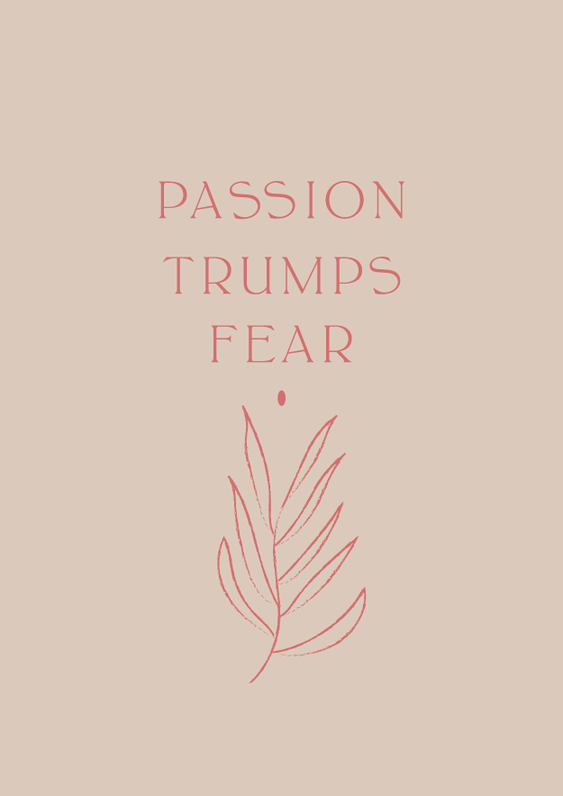 passion trumps fear // phylleli design studio and blog