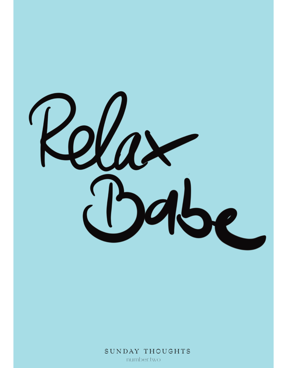 Sunday Thoughts No2 Relax Babe Phylleli
