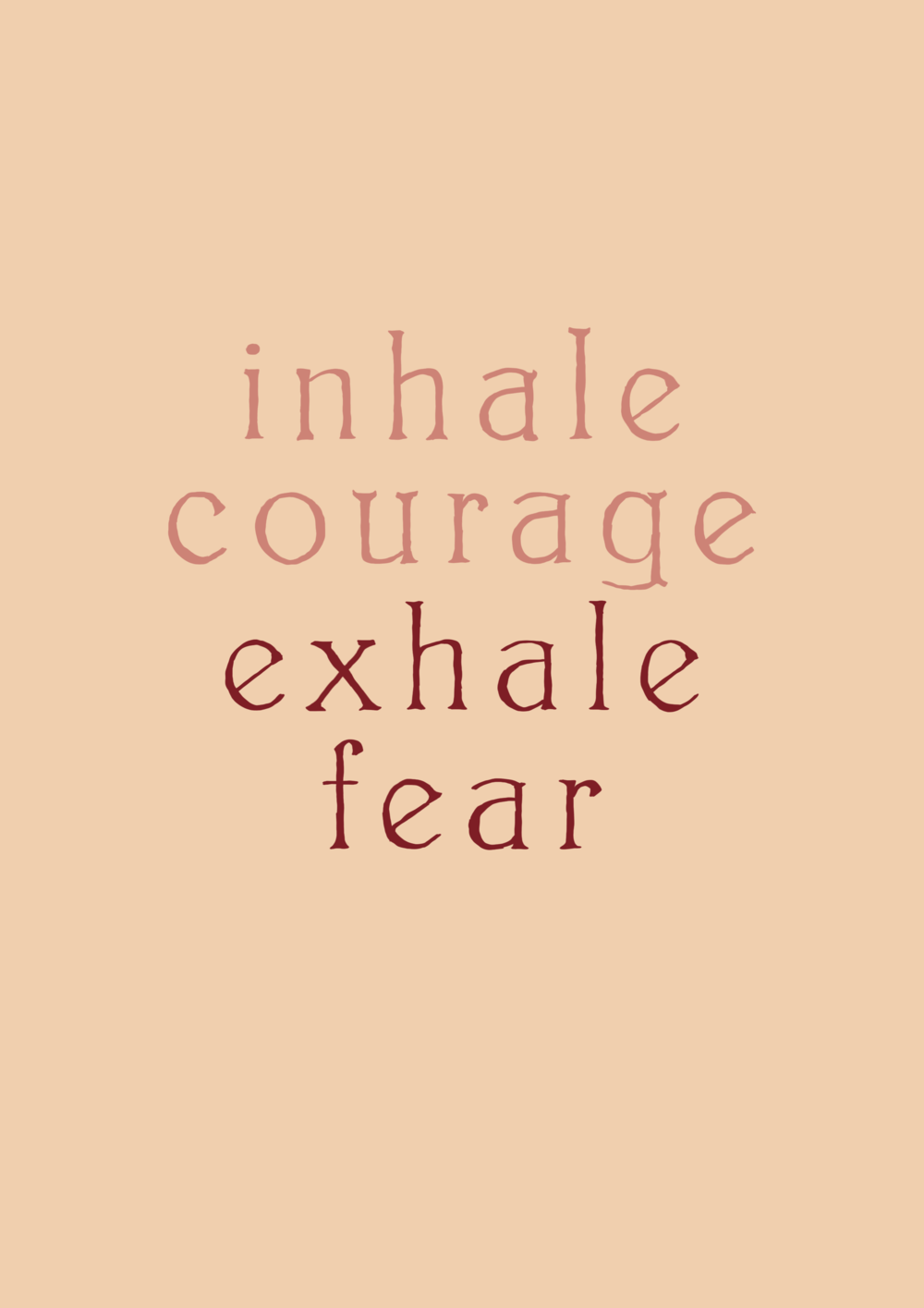inhale courage, exhale fear // affirmations (phylleli design studio and blog)