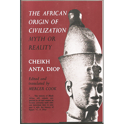 The African Origin of Civilization by Diop Cheikh Anta