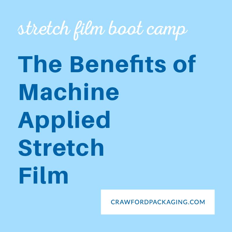 Benefits of Machine Stretch Film