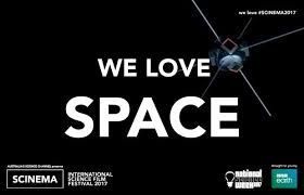 - SCINEMAINTERNATIONAL SCIENCE FILM FESTIVALWE LOVE SPACEAUSTRALIA07.06.17 - 19.06.17