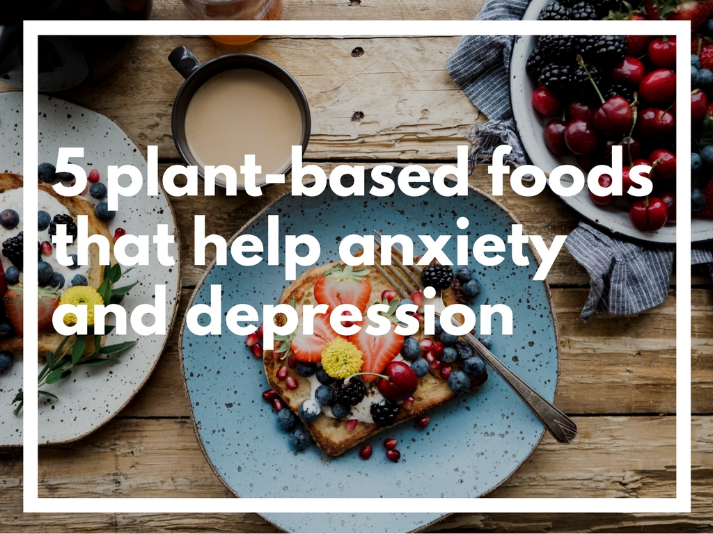 5 plant-based foods that help anxiety and depression — charlotte