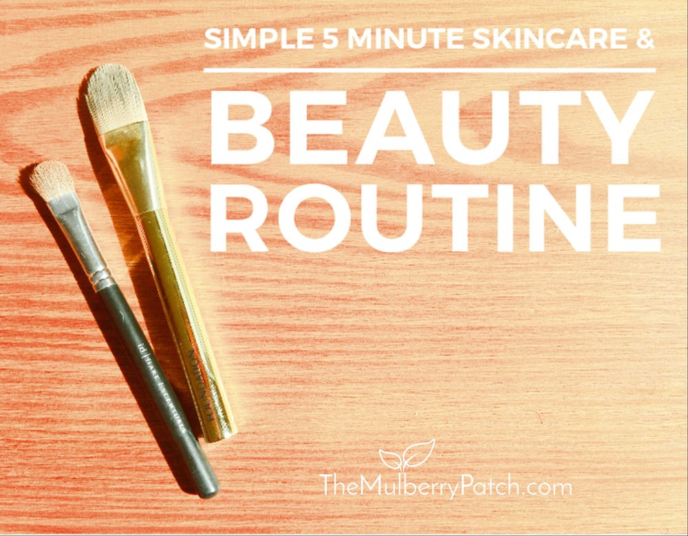 Simple 5 Minute Skincare and Beauty Routine