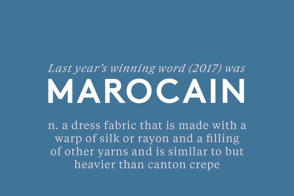 Last year's winning word (2017) was Marocain