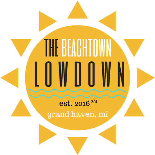 The Beachtown Lowdown - Giving you the lowdown on some of the awesomest folks here in Grand Haven, Michigan