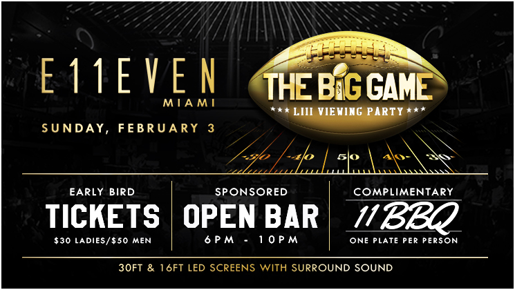 Watch The Big Game at E11EVEN MIAMI's LIII Viewing Party