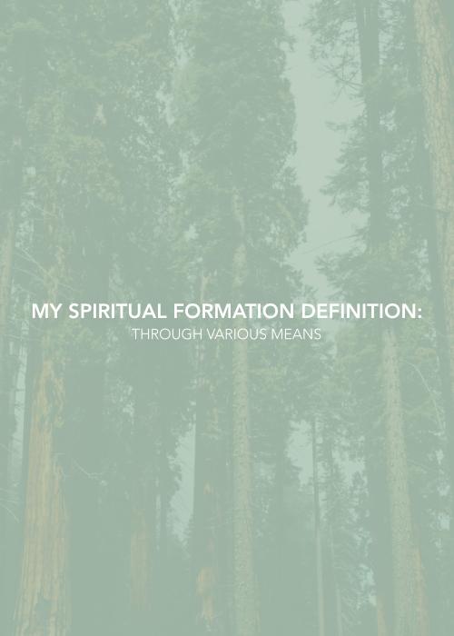 My Spiritual Formation Definition - Through Various Means_Dr. JK Jones.jpg