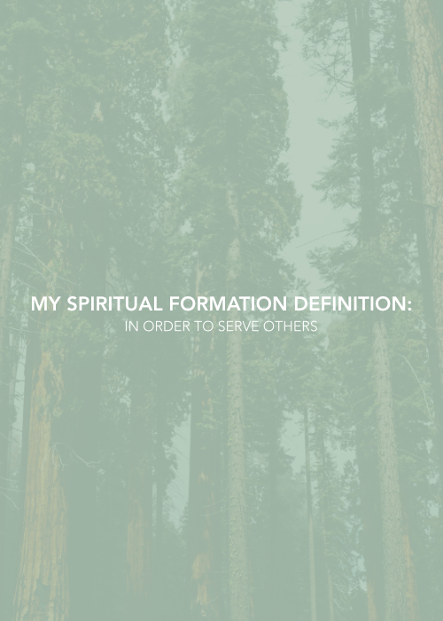 My Spiritual Formation Definition -In Order to Serve Others _Dr. JK Jones.jpg