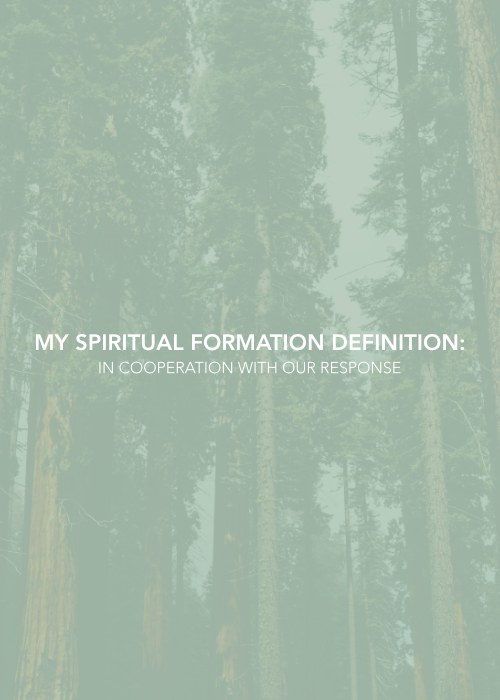 My Spiritual Formation Definition - IN COOPERATION WITH OUR RESPONSE_Dr. JK Jones.jpg