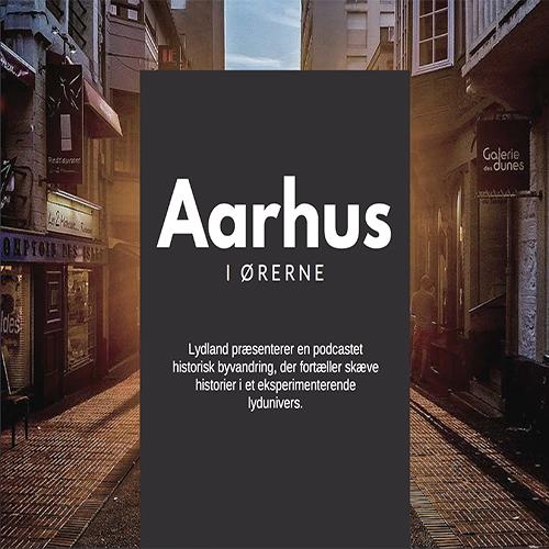 AARHUS I ØRENE