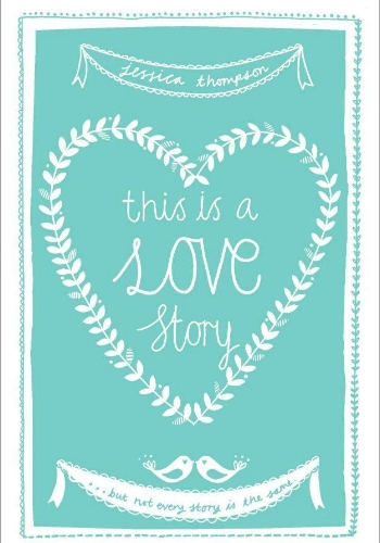 Image Source: This Is A Love Story by Jessica Thompson