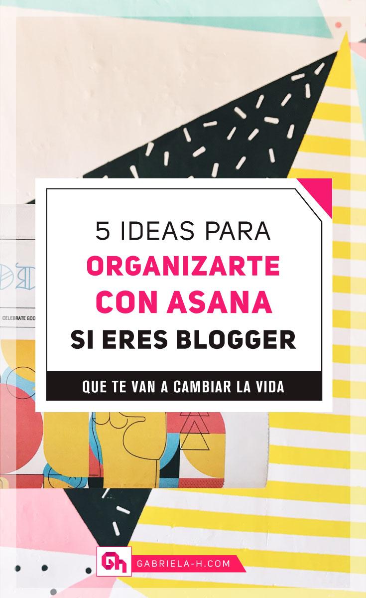 5 Ideas para organizarte con Asana si eres blogger   #asana #productividad #organizacion #bloggeras #gabrielah