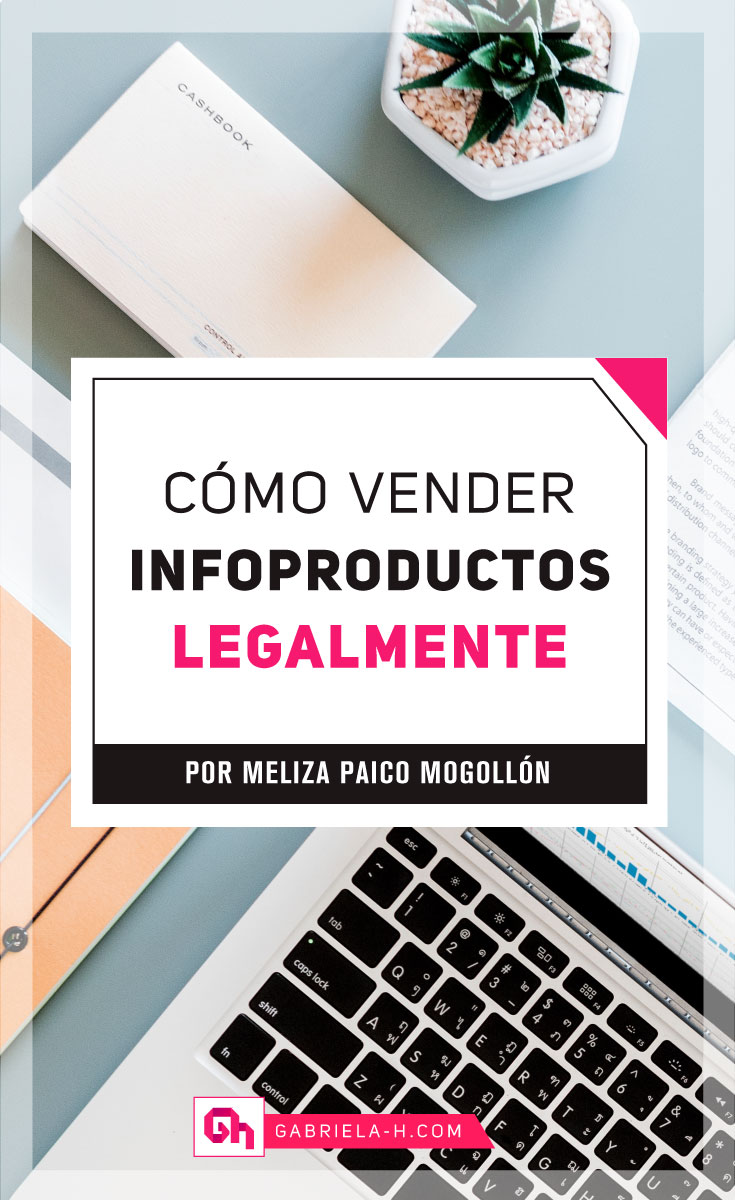 Cómo vender infoproductos legalmente por Meliza Paico Mogollón