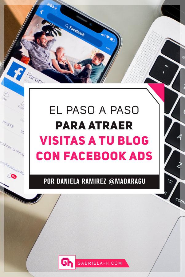 Cómo usar Facebook Ads para atraer nuevas visitas a tu blog: Guía paso a paso  #facebookads #emprendedoras #negocios #gabrielah